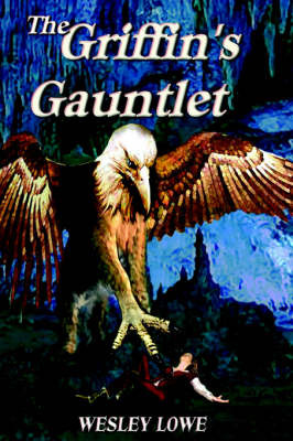 The Griffin's Gauntlet by Wesley Lowe image