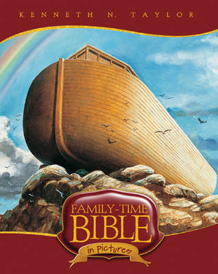 Family-Time Bible in Pictures by Kenneth N. Taylor image