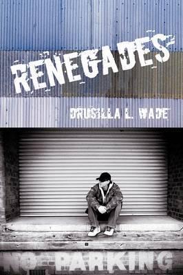 Renegades by Drusilla L. Wade