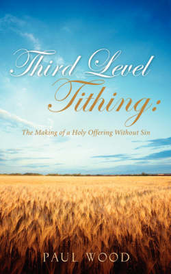 Third Level Tithing by Paul Wood