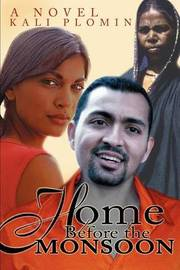 Home Before the Monsoon by Kali Plomin