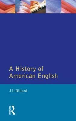 A History of American English by Joey L. Dillard