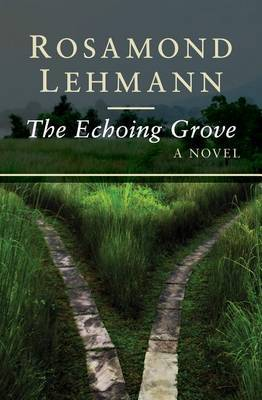 The Echoing Grove by Rosamond Lehmann image