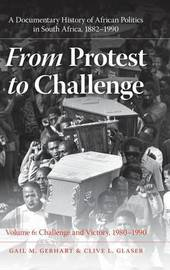From Protest to Challenge, Volume 6 by Gail M. Gerhart image