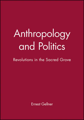 Anthropology and Politics by Ernest Gellner