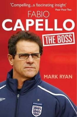 Fabio Capello: The Boss by Ryan Mark