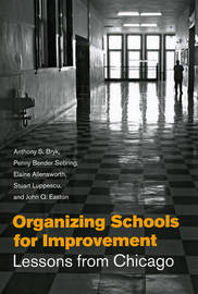 Organizing Schools for Improvement by Anthony S. Bryk