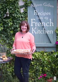 Recipes from My French Kitchen by Allyson Gofton
