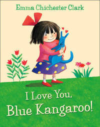 I Love You, Blue Kangaroo by Emma Chichester Clark image