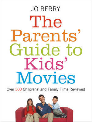 The Parents' Guide To Kids' Movies by Jo Berry image