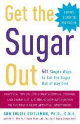 Get The Sugar Out, Revised And Updated 2nd Edition by Ann Louise Gittleman image