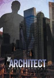 The Architect by Marsha Brooks