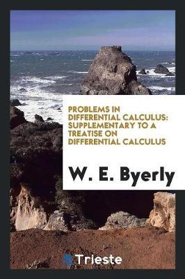 Problems in Differential Calculus by W E Byerly image