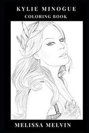 Kylie Minogue Coloring Book by Melissa Melvin