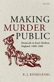 Making Murder Public by K.J. Kesselring