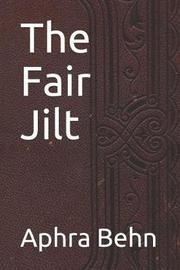 The Fair Jilt by Aphra Behn