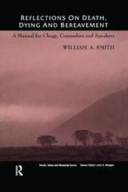 Reflections on Death, Dying and Bereavement by William A Smith