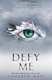 Defy Me by Tahereh Mafi