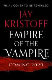 Empire of the Vampire by Jay Kristoff