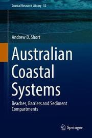 Australian Coastal Systems by Andrew D. Short