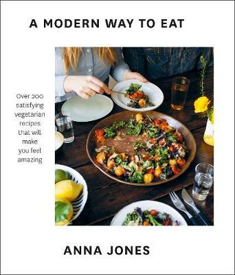 A Modern Way to Eat by Anna Jones image