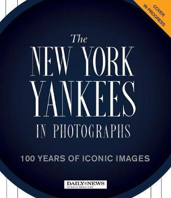 New York Yankees in Photographs by New York Daily News