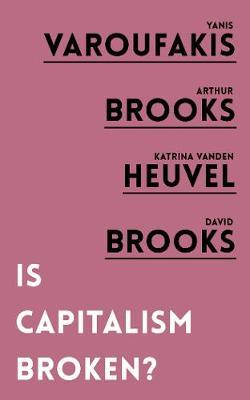 Is Capitalism Broken? by Yanis Varoufakis