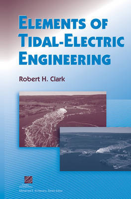Elements of Tidal-electric Engineering by Robert H. Clark image