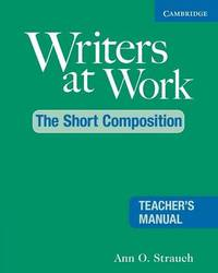 Writers at Work: The Short Composition Teacher's Manual by Ann O. Strauch image