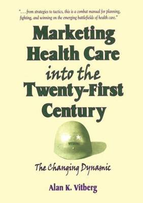 Marketing Health Care Into the Twenty-First Century by William Winston