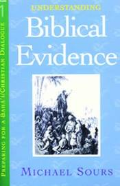 Understanding Biblical Evidence by Michael W. Sours