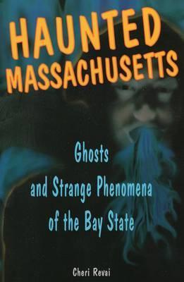 Haunted Massachusetts by Cheri Revai image