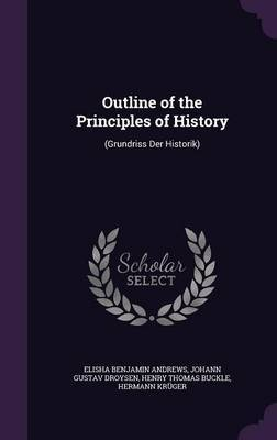 Outline of the Principles of History by Elisha Benjamin Andrews image