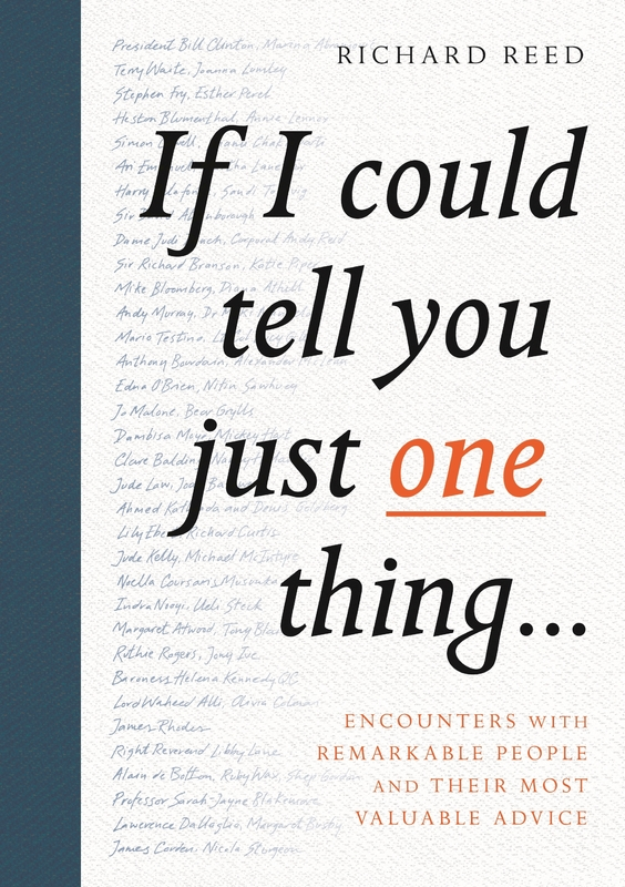 If I Could Tell You Just One Thing... by Richard Reed