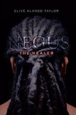 Negus the Healer by Clive Alando Taylor image