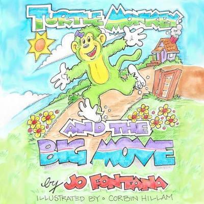 Turtle Monkey and the Big Move by Jo Fontana