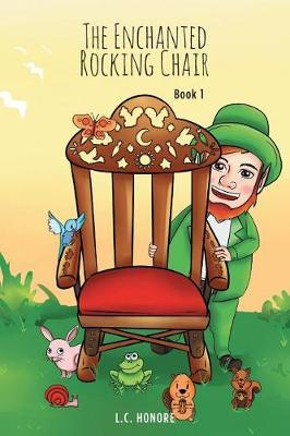 The Enchanted Rocking Chair by L C Honore