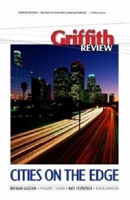 Griffith Review 20: Cities on the Edge by Julianne Schultz image