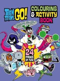 Teen Titans Go! Colouring & Activity Book