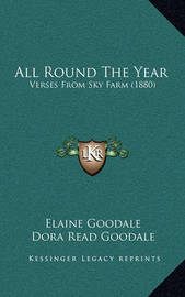 All Round the Year: Verses from Sky Farm (1880) by Dora Read Goodale