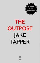 The Outpost by Jake Tapper
