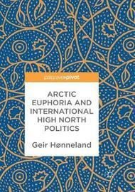Arctic Euphoria and International High North Politics by Geir Honneland