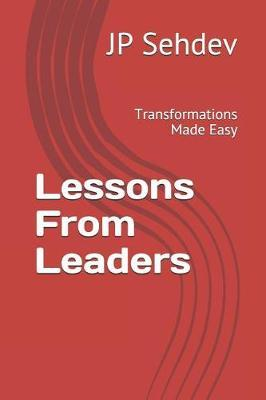 Lessons From Leaders by Jp Singh Sehdev