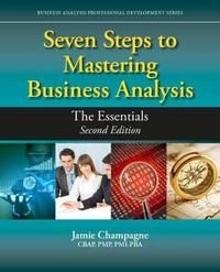 Seven Steps to Mastering Business Analysis by Jamie Champagne