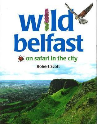 Wild Belfast by Robert Scott