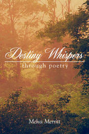 Destiny Whispers: through Poetry by Melva Merritt image