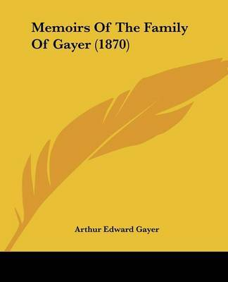 Memoirs Of The Family Of Gayer (1870) image