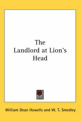 The Landlord at Lion's Head by William Dean Howells