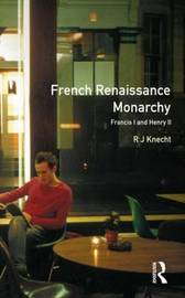 French Renaissance Monarchy by R.J. Knecht image