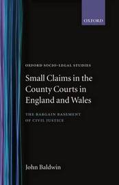Small Claims in the County Courts in England and Wales by John Baldwin